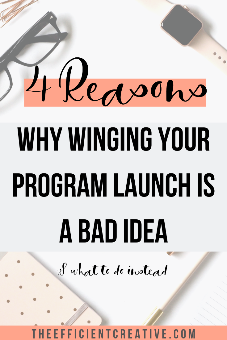 4 Reasons Why You Shouldn't Wing Your Launch & Make A Plan Instead