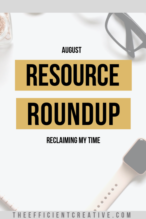 August Resource Roundup: Reclaiming My Time