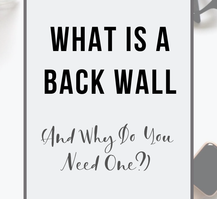 What Is a Back Wall (and Why Do You Need One?)