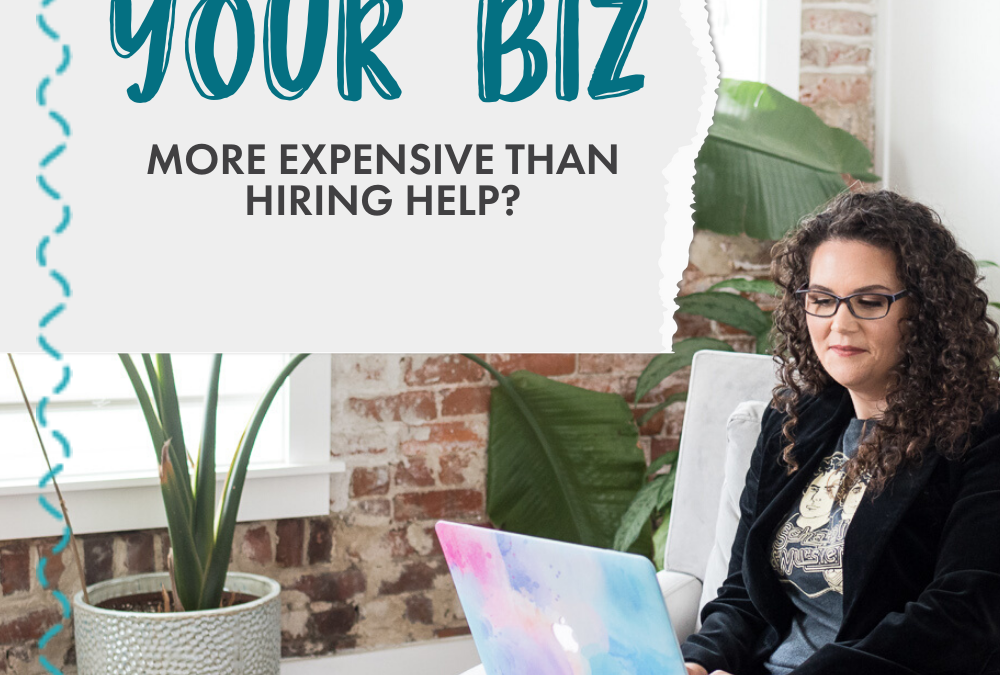 """When Is """"DIY""""-ing Your Business More Expensive Than Hiring Help?"""