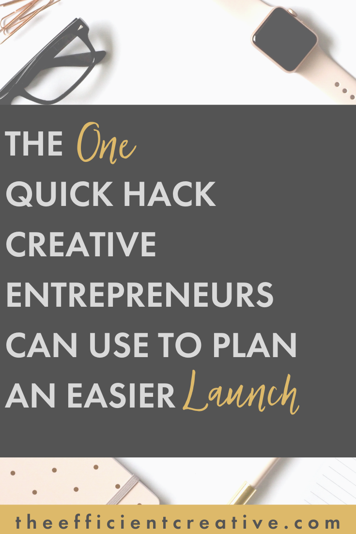 1 Quick Hack Creative Entrepreneurs Can Use to Plan an Easier Launch