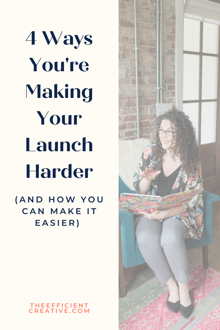 Title Card: 4 Ways You're Making Your Launch Harder on Yourself (and how to make it easier)