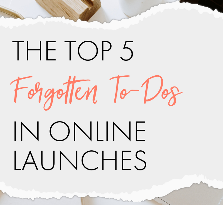 The Top 5 Forgotten To-Dos in Online Launches